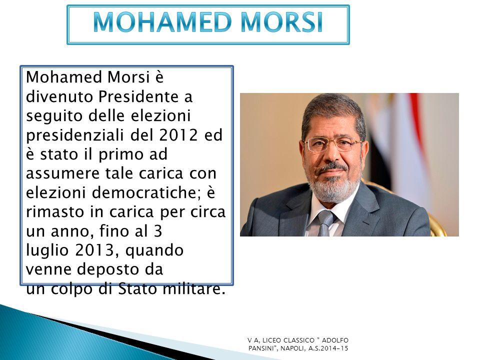 Mohamed Morsi è divenuto Presidente a seguito delle elezioni presidenziali del 2012 ed è stato il primo ad assumere tale carica con elezioni democratiche; è rimasto in carica per circa un anno, fino al 3 luglio 2013, quando venne deposto da un colpo di Stato militare.