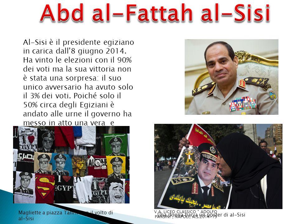 Al-Sisi è il presidente egiziano in carica dall 8 giugno 2014.