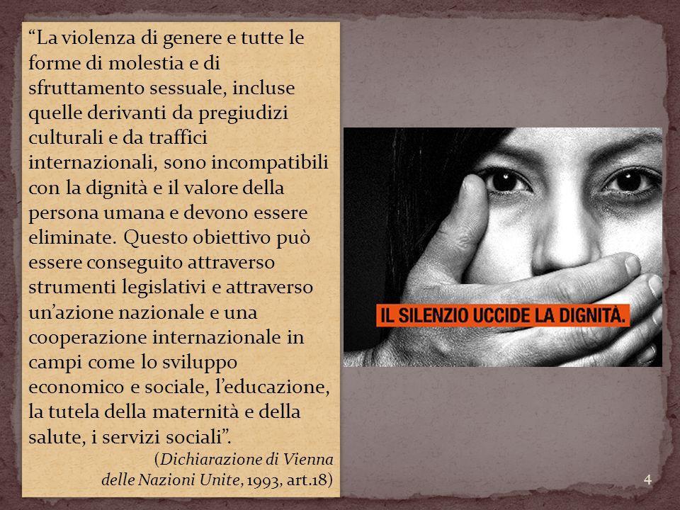 """""""La violenza di genere e tutte le forme di molestia e di sfruttamento sessuale, incluse quelle derivanti da pregiudizi culturali e da traffici interna"""