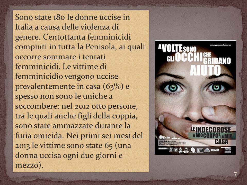 Sono state 180 le donne uccise in Italia a causa delle violenza di genere. Centottanta femminicidi compiuti in tutta la Penisola, ai quali occorre som