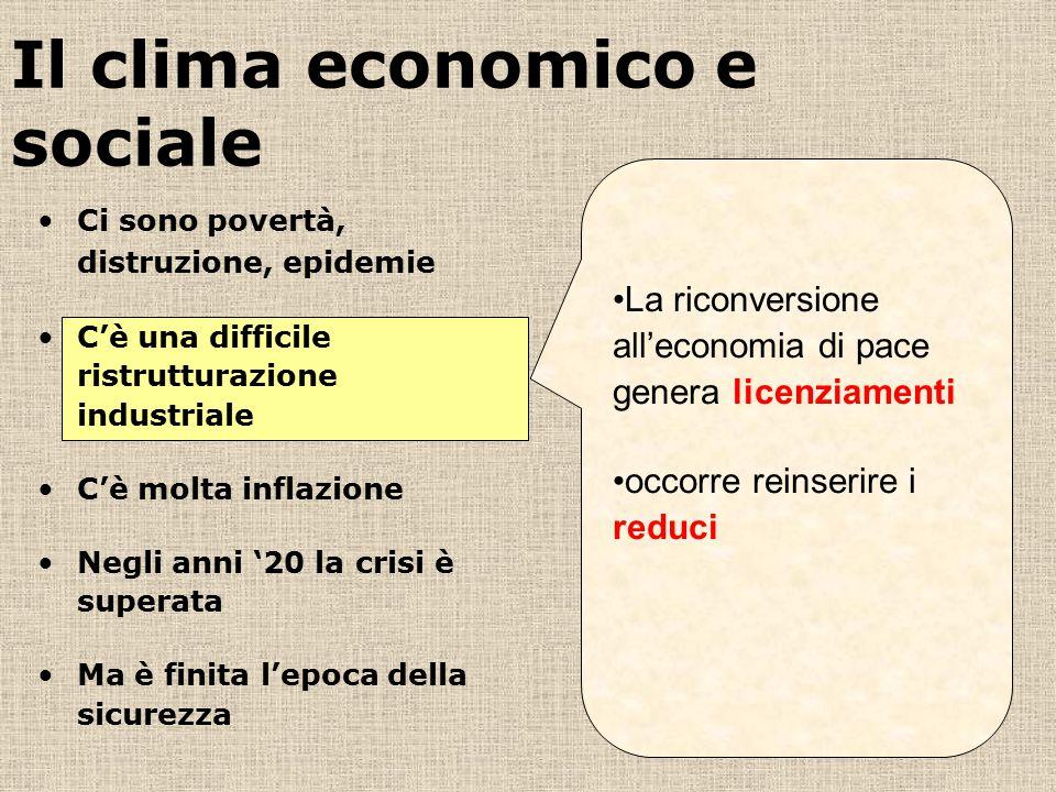 Il clima economico e sociale La riconversione all'economia di pace genera licenziamenti occorre reinserire i reduci Ci sono povertà, distruzione, epid
