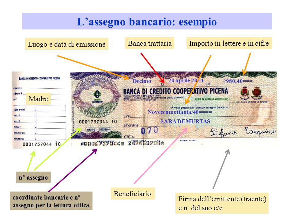 L'assegno bancario: esempio //980,40=== Novecentoottanta/40==== SARA DEMURTAS Decimo 20 aprile 2014 Luogo e data di emissione Importo in lettere e in