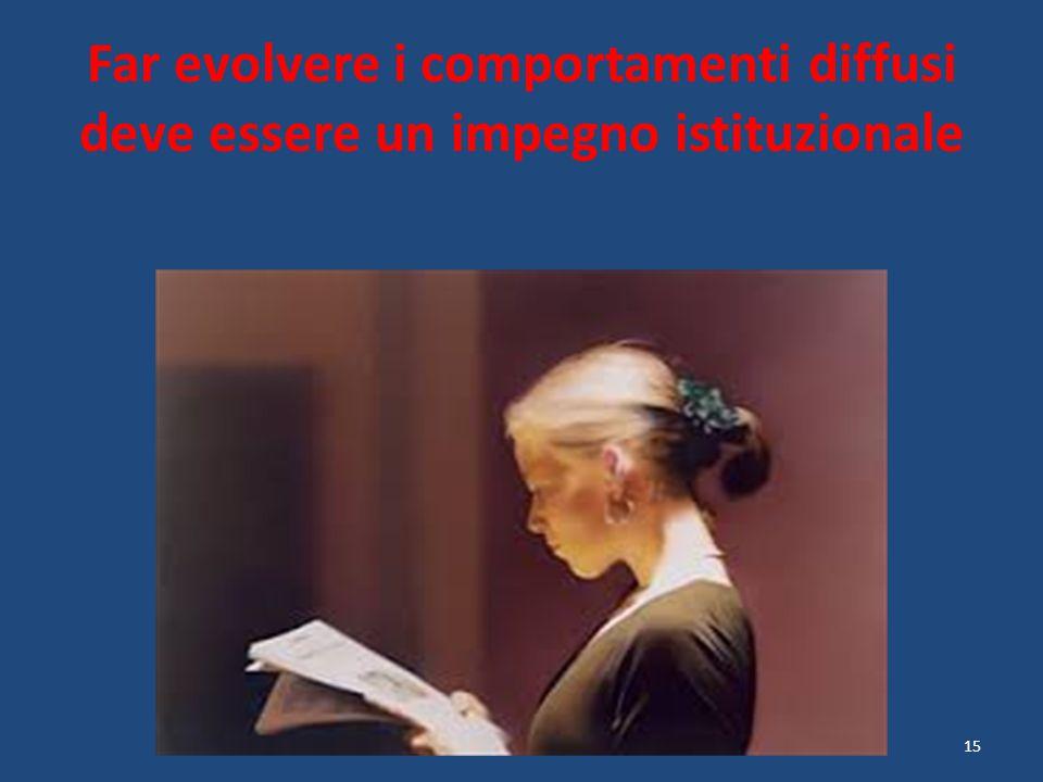 Far evolvere i comportamenti diffusi deve essere un impegno istituzionale 15