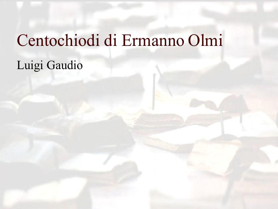 Centochiodi di Ermanno Olmi Luigi Gaudio