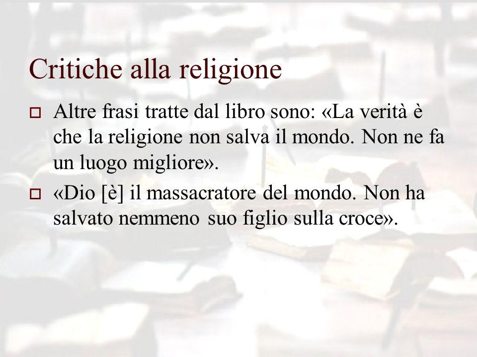 Critiche alla religione  Altre frasi tratte dal libro sono: «La verità è che la religione non salva il mondo.