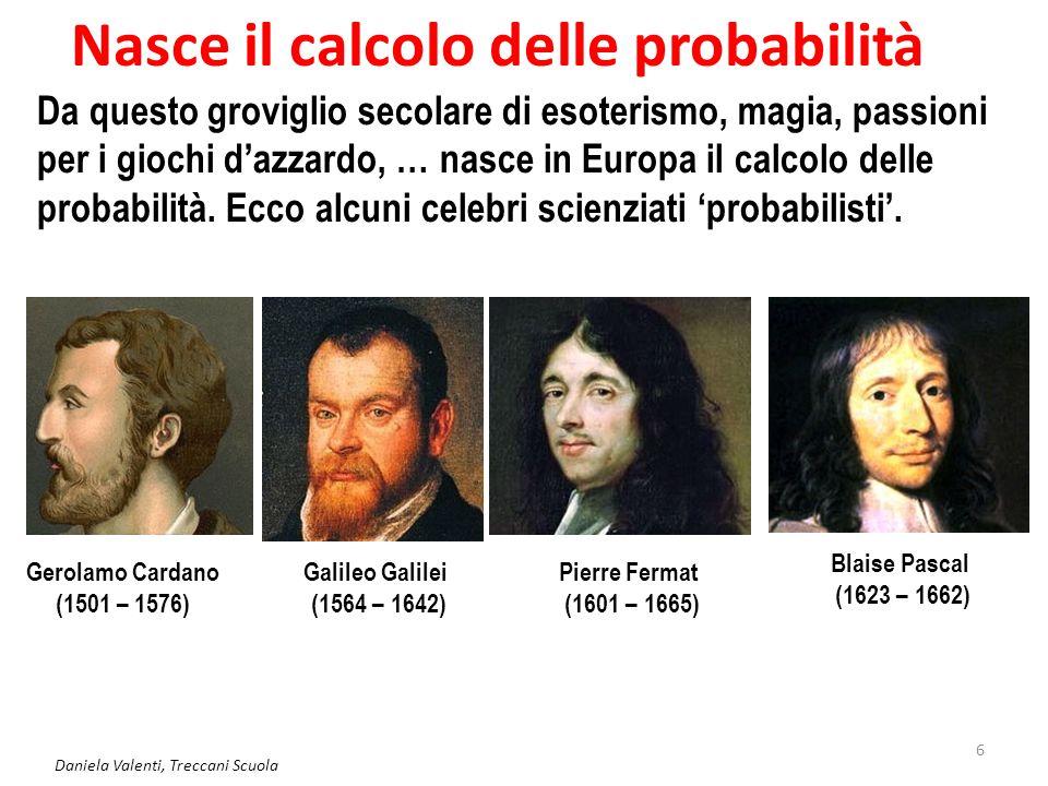 Daniela Valenti, Treccani Scuola 7 Calcolo delle probabilità e matematica Dopo circa un secolo il calcolo delle probabilità è diventato un ramo della matematica.