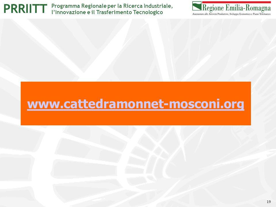 Programma Regionale per la Ricerca Industriale, l'Innovazione e il Trasferimento Tecnologico PRRIITT 19 www.cattedramonnet-mosconi.org