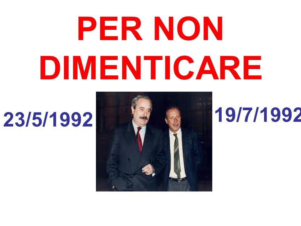 PER NON DIMENTICARE 23/5/1992 19/7/1992