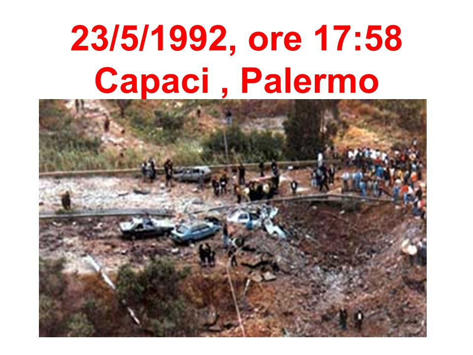 23/5/1992, ore 17:58 Capaci, Palermo