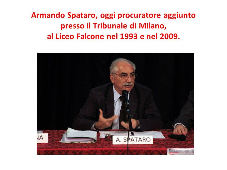 Armando Spataro, oggi procuratore aggiunto presso il Tribunale di Milano, al Liceo Falcone nel 1993 e nel 2009.
