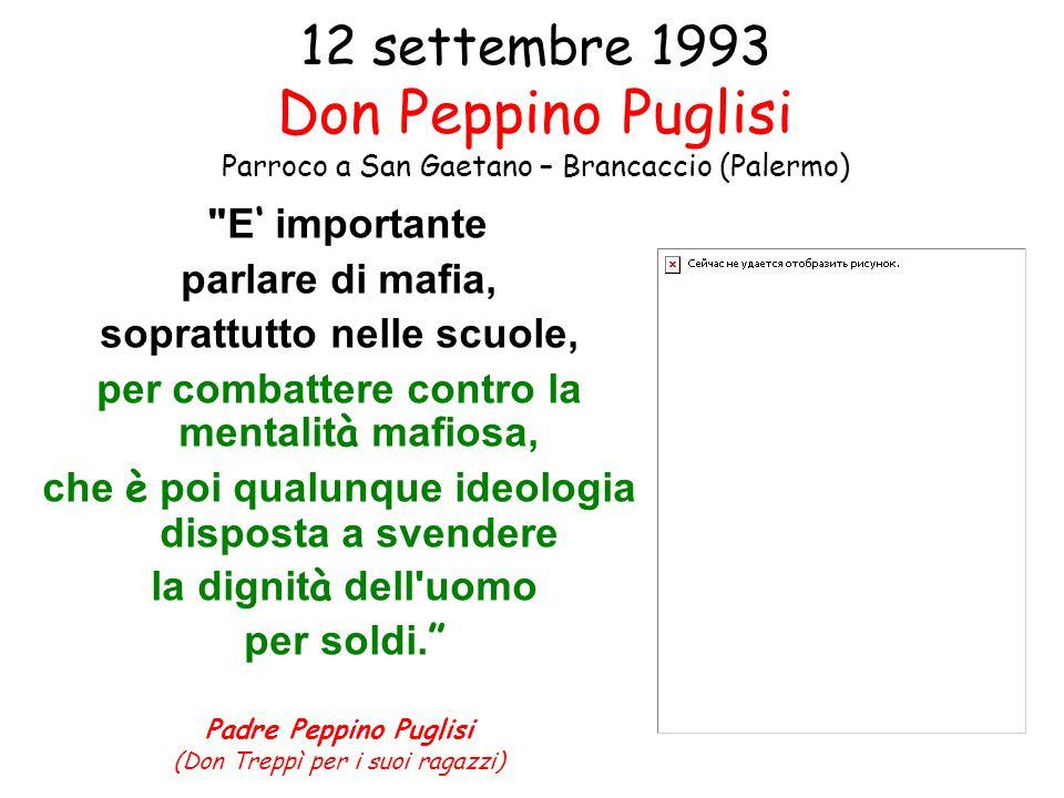 12 settembre 1993 Don Peppino Puglisi Parroco a San Gaetano – Brancaccio (Palermo)