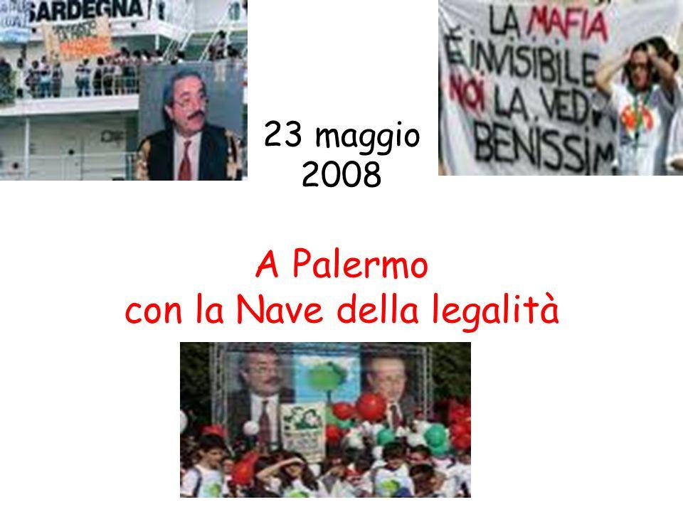 23 maggio 2008 A Palermo con la Nave della legalità