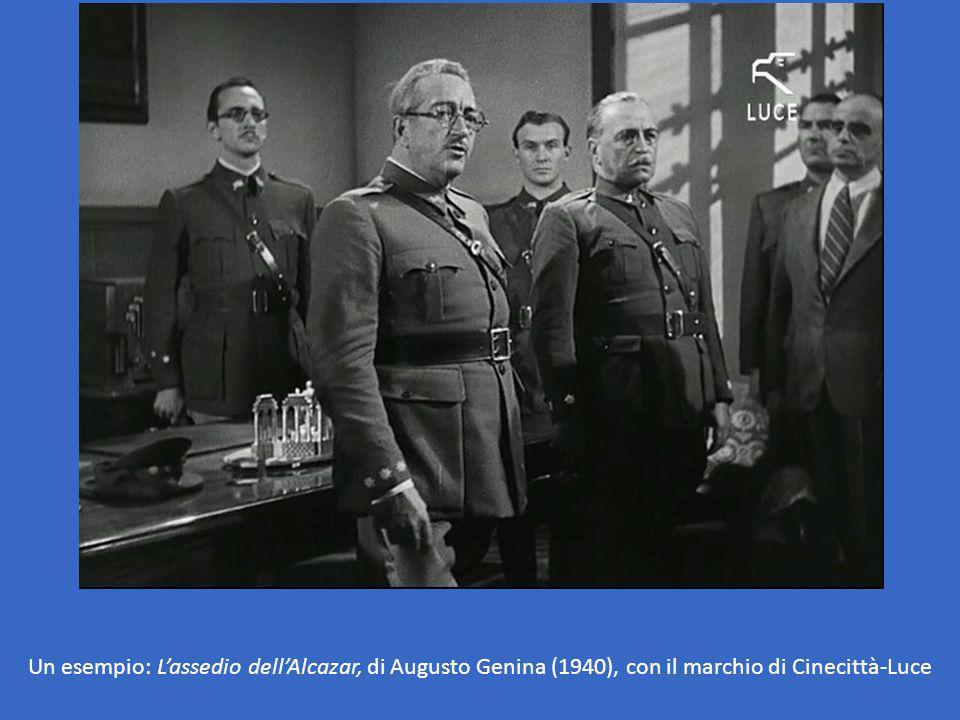 Un esempio: L'assedio dell'Alcazar, di Augusto Genina (1940), con il marchio di Cinecittà-Luce