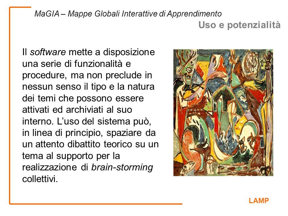 LAMP MaGIA – Mappe Globali Interattive di Apprendimento Il software mette a disposizione una serie di funzionalità e procedure, ma non preclude in nes