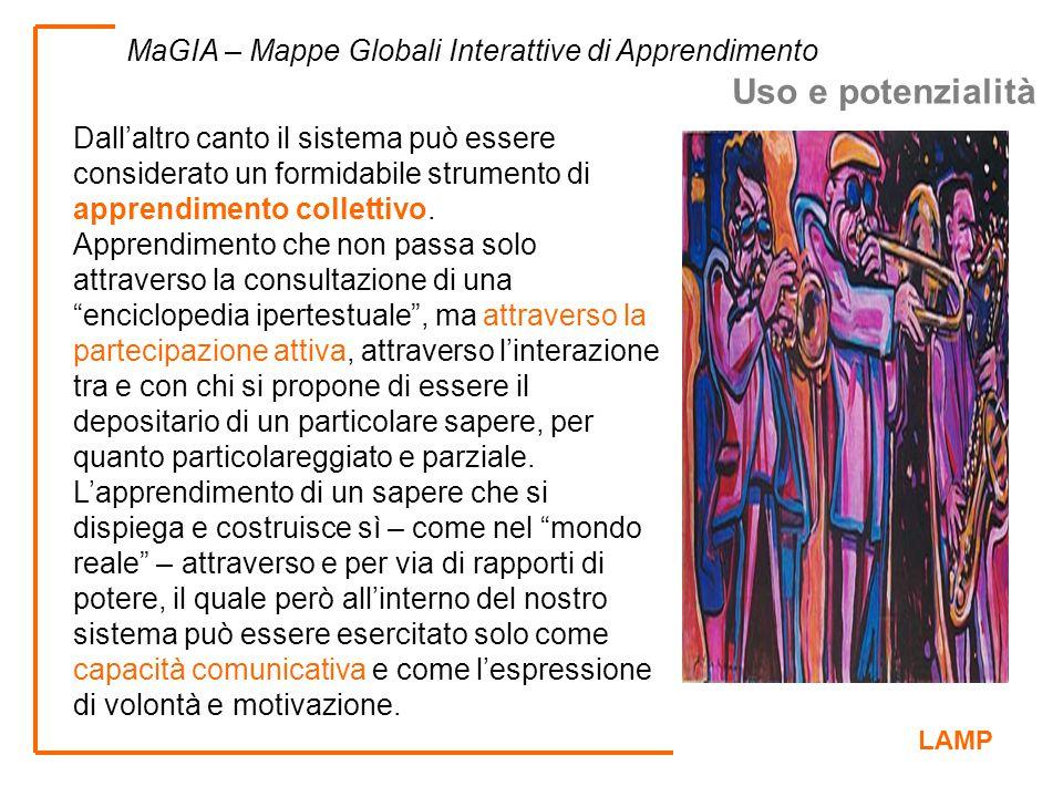 LAMP MaGIA – Mappe Globali Interattive di Apprendimento Dall'altro canto il sistema può essere considerato un formidabile strumento di apprendimento c