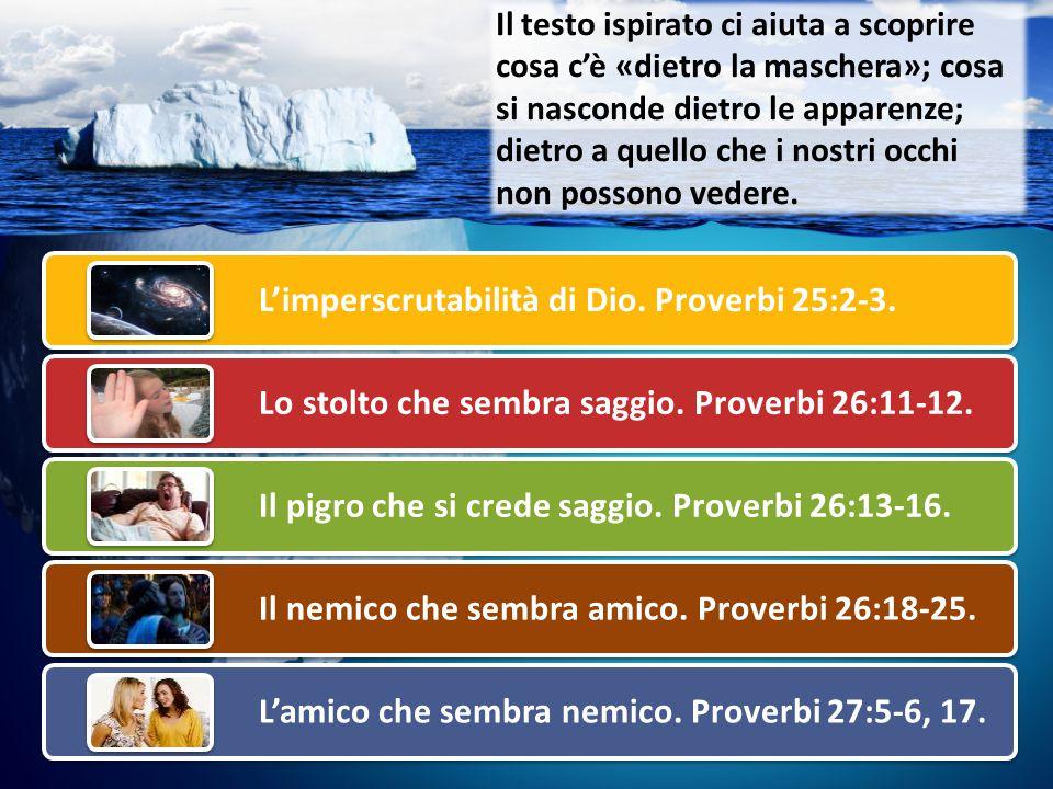 «È gloria di Dio nascondere le cose; ma la gloria dei re sta nell investigarle.