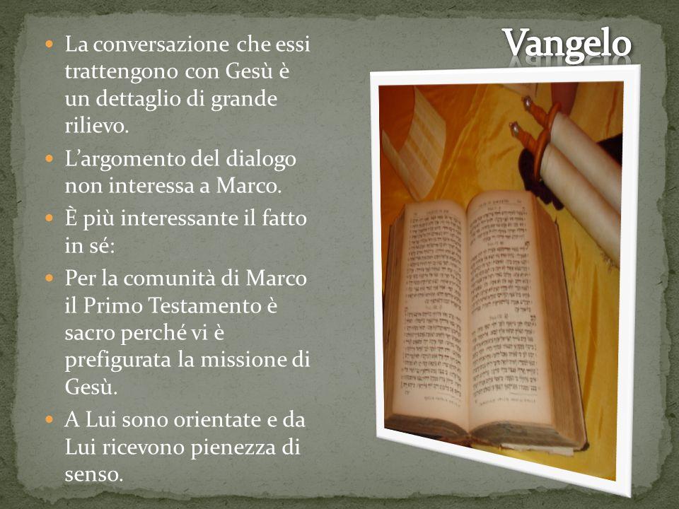 La conversazione che essi trattengono con Gesù è un dettaglio di grande rilievo.