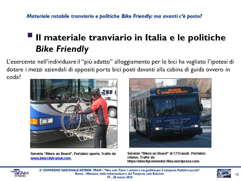 """ Il materiale tranviario in Italia e le politiche Bike Friendly 13 6° CONVEGNO NAZIONALE SISTEMA TRAM - """"Non solo Tram: I sistemi a via guidata per i"""