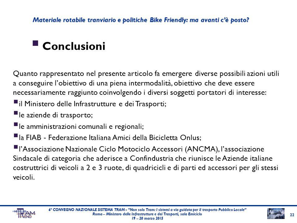 """ Conclusioni 22 6° CONVEGNO NAZIONALE SISTEMA TRAM - """"Non solo Tram: I sistemi a via guidata per il trasporto Pubblico Locale"""" Roma – Ministero delle"""