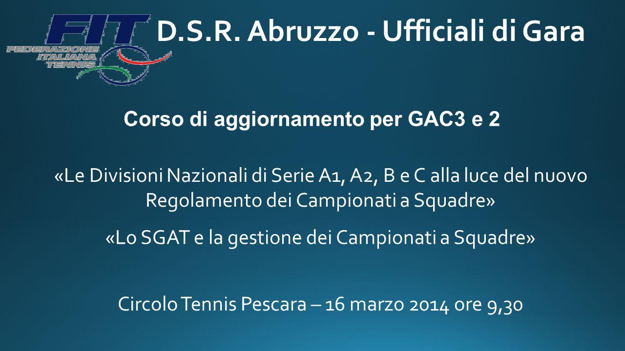 D.S.R. Abruzzo - Ufficiali di Gara Corso di aggiornamento per GAC3 e 2 «Le Divisioni Nazionali di Serie A1, A2, B e C alla luce del nuovo Regolamento