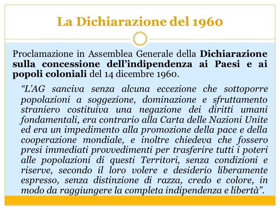 La Dichiarazione del 1960 Proclamazione in Assemblea Generale della Dichiarazione sulla concessione dell'indipendenza ai Paesi e ai popoli coloniali d