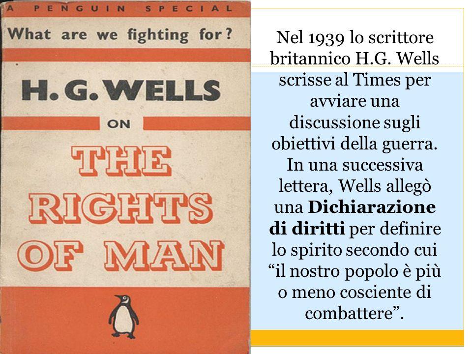 Nel 1939 lo scrittore britannico H.G. Wells scrisse al Times per avviare una discussione sugli obiettivi della guerra. In una successiva lettera, Well