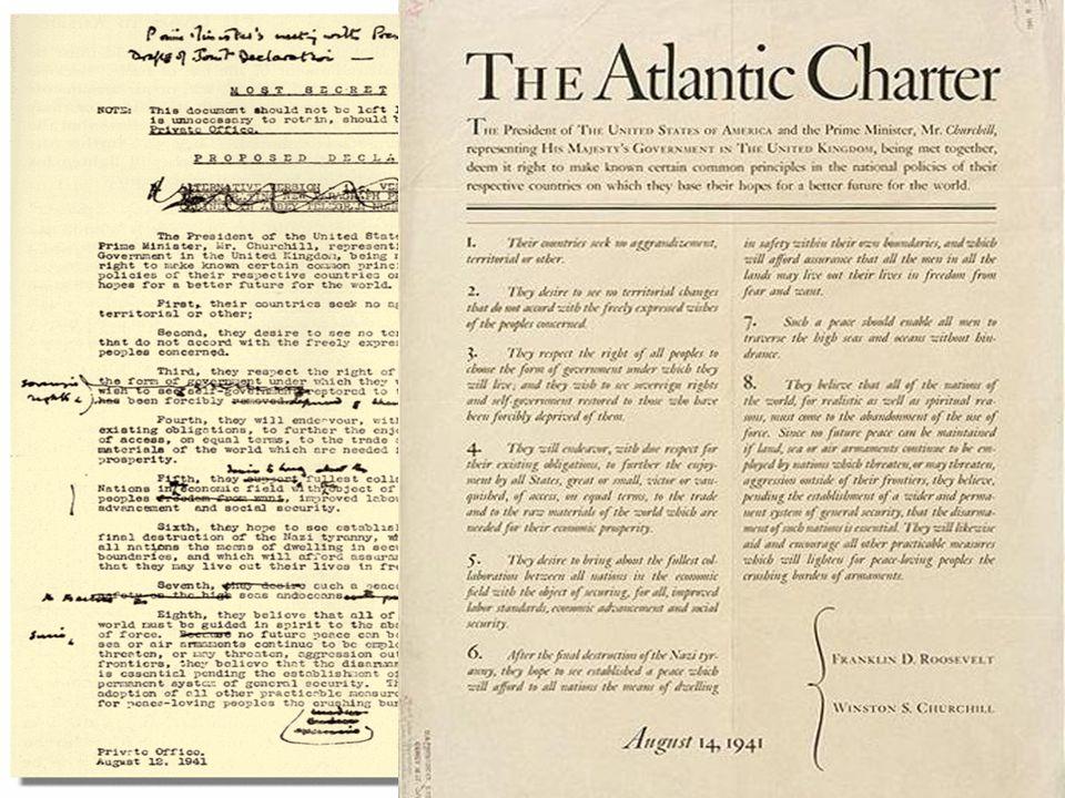 Carta Atlantica, 14 agosto 1941 Sottoscritta dal presidente statunitense Roosevelt e dl primo ministro britannico Churchill, la Carta Atlantica preved