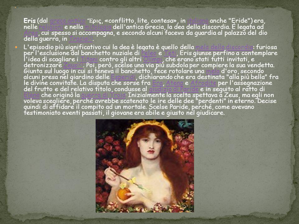 Eris (dal greco antico Ἔ ρις, «conflitto, lite, contesa», in italiano anche