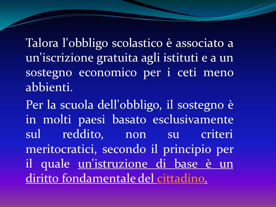 OBBLIGO SCOLASTICO IN ITALIA E NEL MONDO L'obbligo scolastico è una misura introdotta in molti Paesi del mondo, al fine di garantire una scolarizzazio