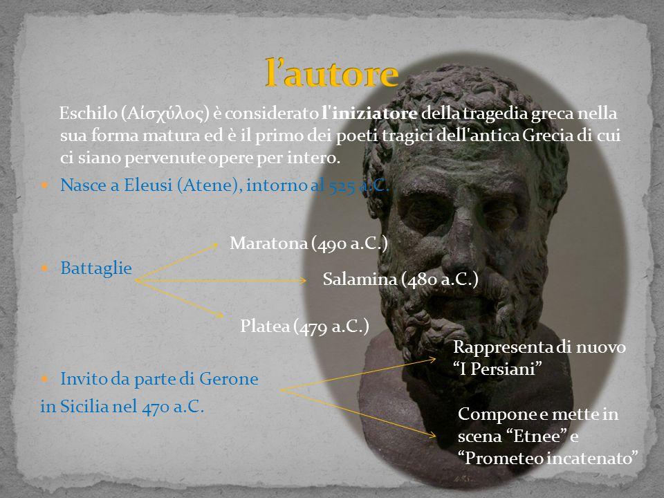 Eschilo (Α ἰ σχύλος) è considerato l'iniziatore della tragedia greca nella sua forma matura ed è il primo dei poeti tragici dell'antica Grecia di cui