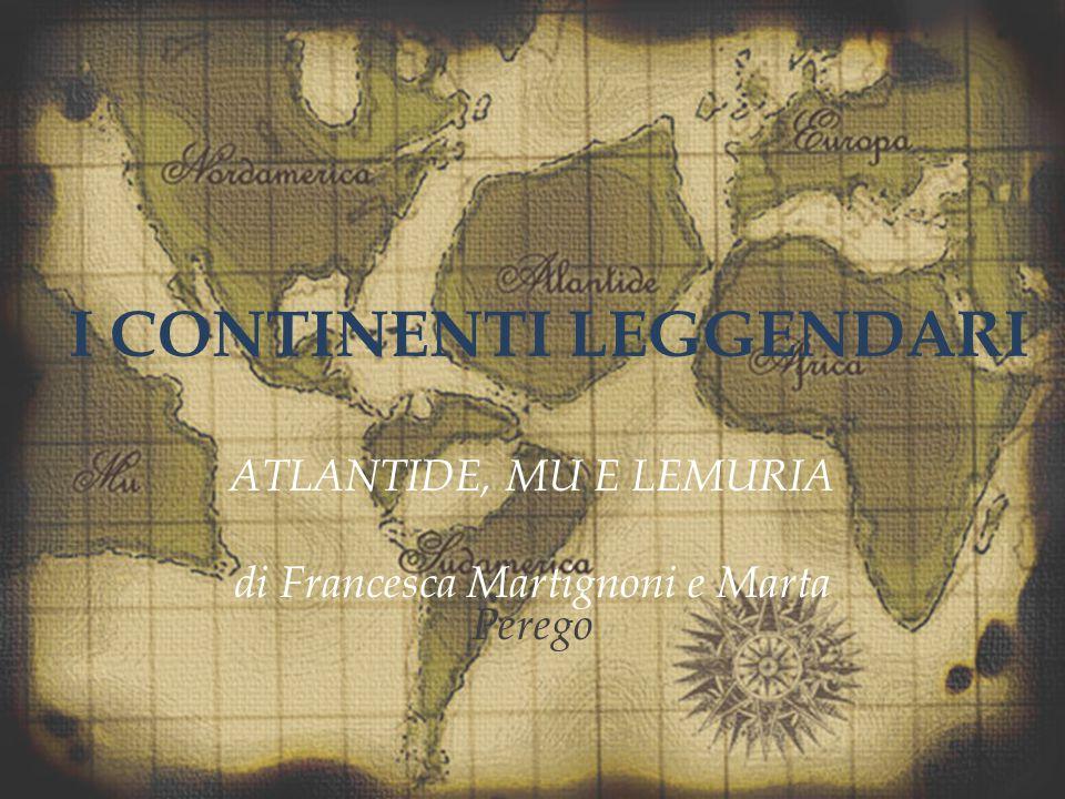 I CONTINENTI LEGGENDARI ATLANTIDE, MU E LEMURIA di Francesca Martignoni e Marta Perego