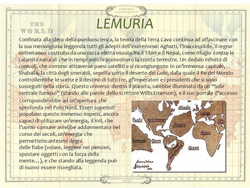 LEMURIA Confinata alla sfera della pseduoscienza, la teoria della Terra Cava continua ad affascinare con la sua meravigliosa leggenda tutti gli adepti