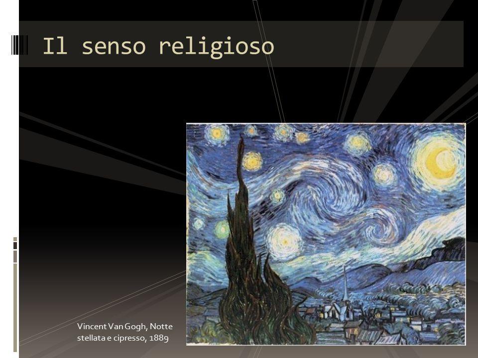 Il senso religioso Vincent Van Gogh, Notte stellata e cipresso, 1889
