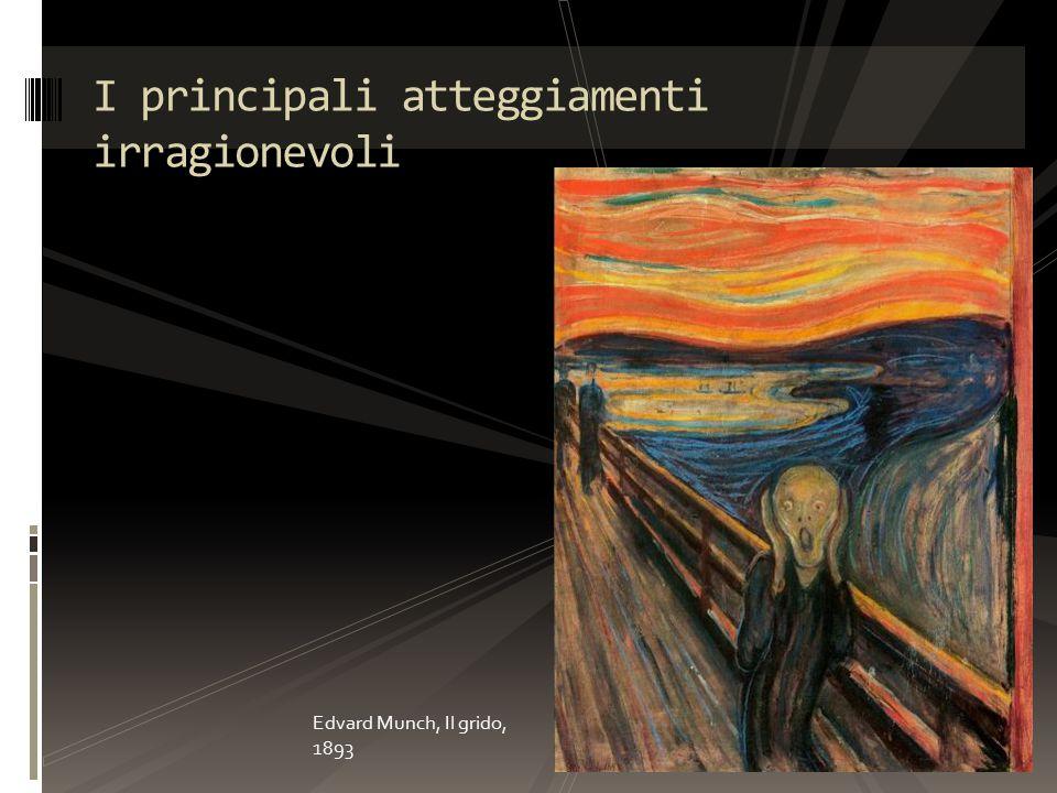 I principali atteggiamenti irragionevoli Edvard Munch, Il grido, 1893