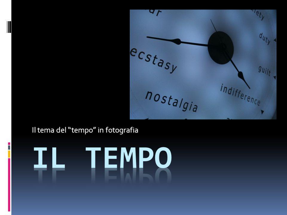 """Il tema del """"tempo"""" in fotografia"""