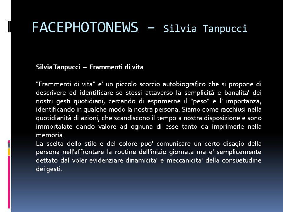 FACEPHOTONEWS – Silvia Tanpucci Silvia Tanpucci – Frammenti di vita