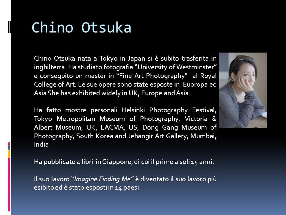 """Chino Otsuka Chino Otsuka nata a Tokyo in Japan si è subito trasferita in inghilterra. Ha studiato fotografia """"University of Westminster"""" e conseguito"""
