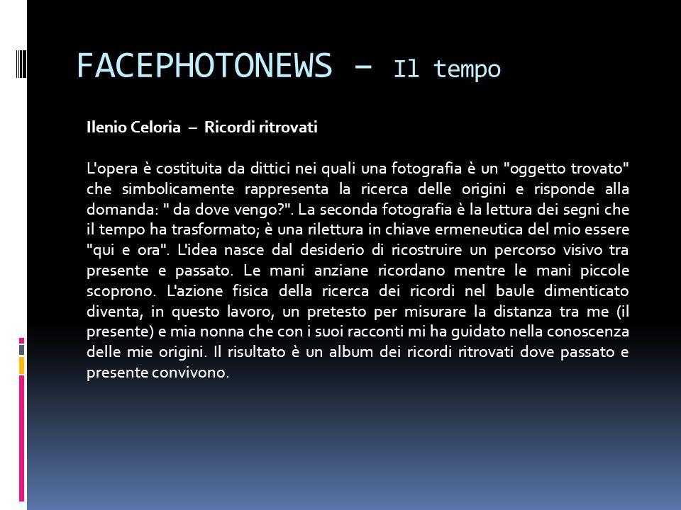 FACEPHOTONEWS – Il tempo Ilenio Celoria – Ricordi ritrovati L'opera è costituita da dittici nei quali una fotografia è un