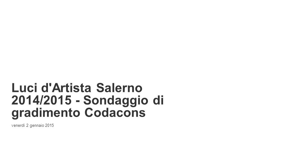 Powered by Luci d'Artista Salerno 2014/2015 - Sondaggio di gradimento Codacons venerdì 2 gennaio 2015