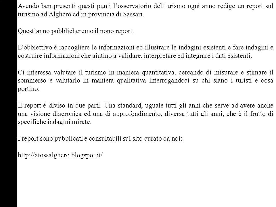 Avendo ben presenti questi punti l'osservatorio del turismo ogni anno redige un report sul turismo ad Alghero ed in provincia di Sassari.