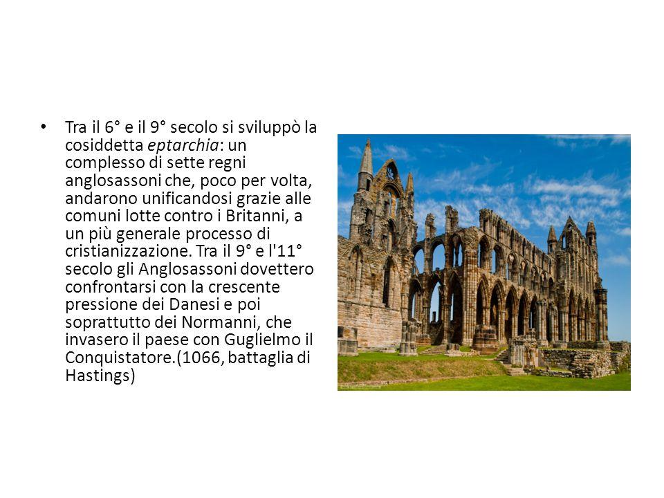 Tra il 6° e il 9° secolo si sviluppò la cosiddetta eptarchia: un complesso di sette regni anglosassoni che, poco per volta, andarono unificandosi graz