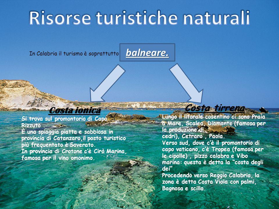 In Calabria il turismo è soprattutto balneare.