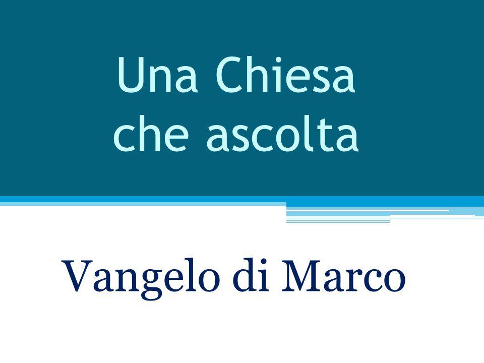 Una Chiesa che ascolta Vangelo di Marco