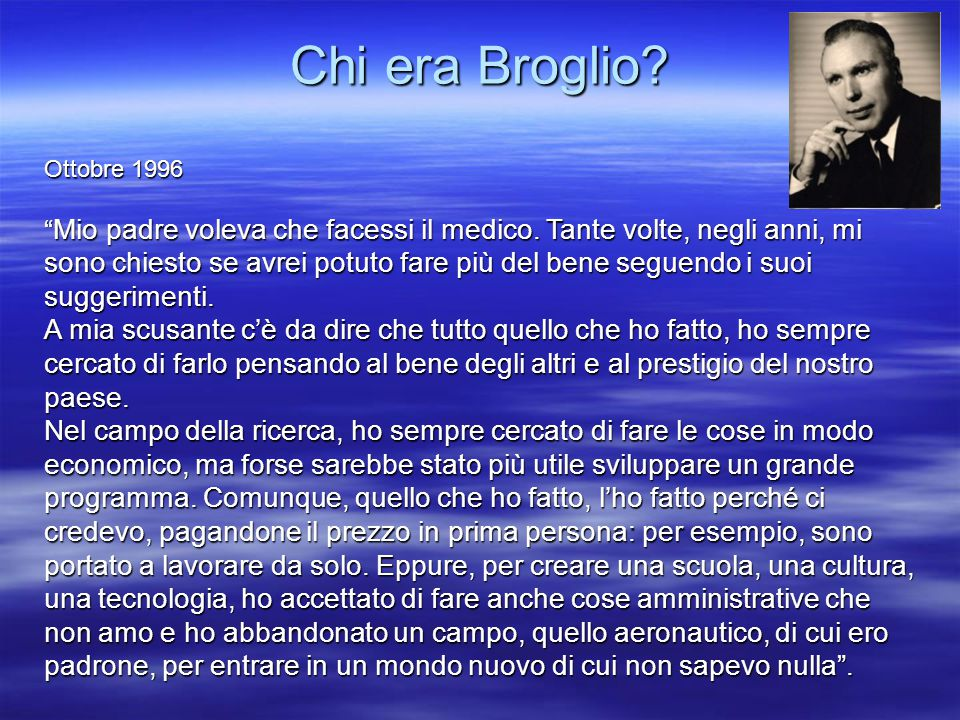 """Chi era Broglio? Ottobre 1996 """" Mio padre voleva che facessi il medico. Tante volte, negli anni, mi sono chiesto se avrei potuto fare più del bene seg"""
