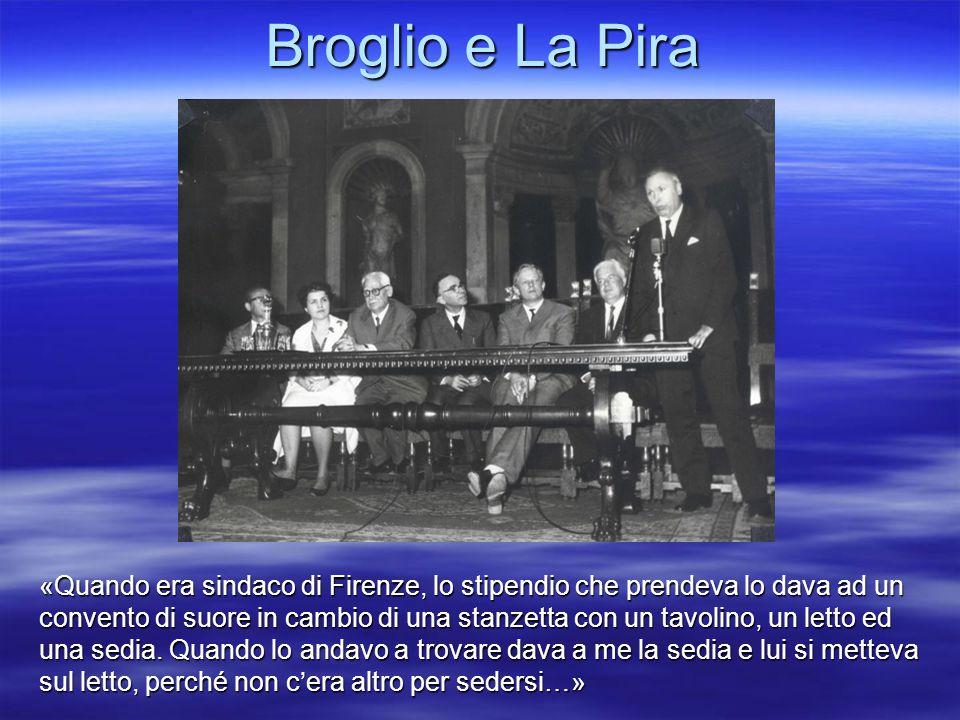 Broglio e La Pira «Quando era sindaco di Firenze, lo stipendio che prendeva lo dava ad un convento di suore in cambio di una stanzetta con un tavolino