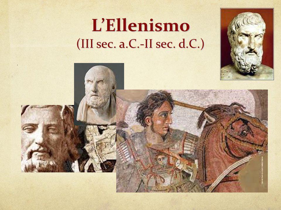L'Ellenismo (III sec. a.C.-II sec. d.C.).