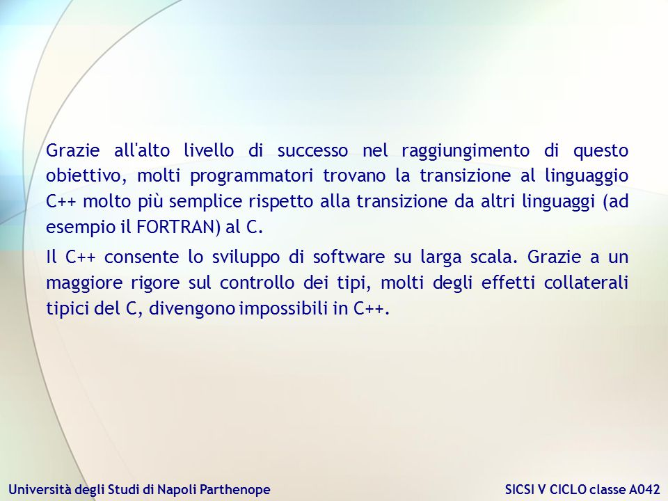 Università degli Studi di Napoli Parthenope SICSI V CICLO classe A042 Grazie all'alto livello di successo nel raggiungimento di questo obiettivo, molt