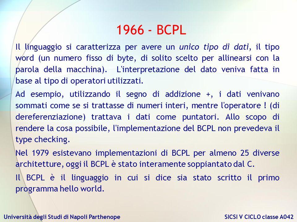 Università degli Studi di Napoli Parthenope SICSI V CICLO classe A042 Il linguaggio si caratterizza per avere un unico tipo di dati, il tipo word (un