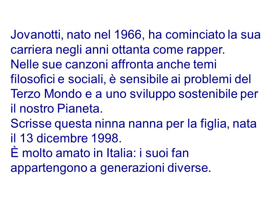 Anno: 1999 Autore e cantante: Lorenzo Cherubini, nome d'arte Jovanotti