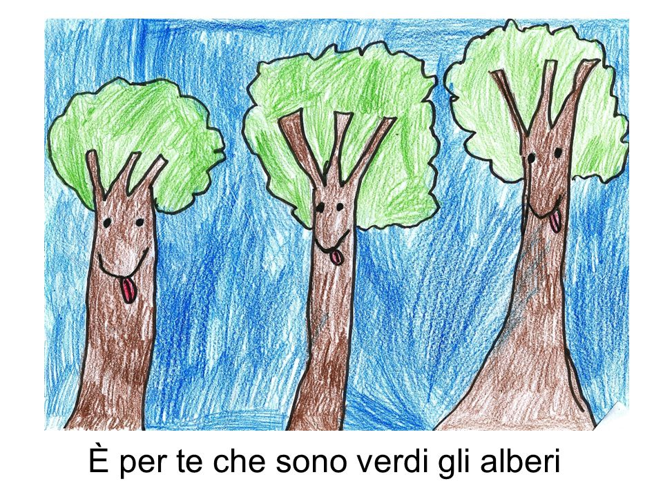 È per te che sono verdi gli alberi